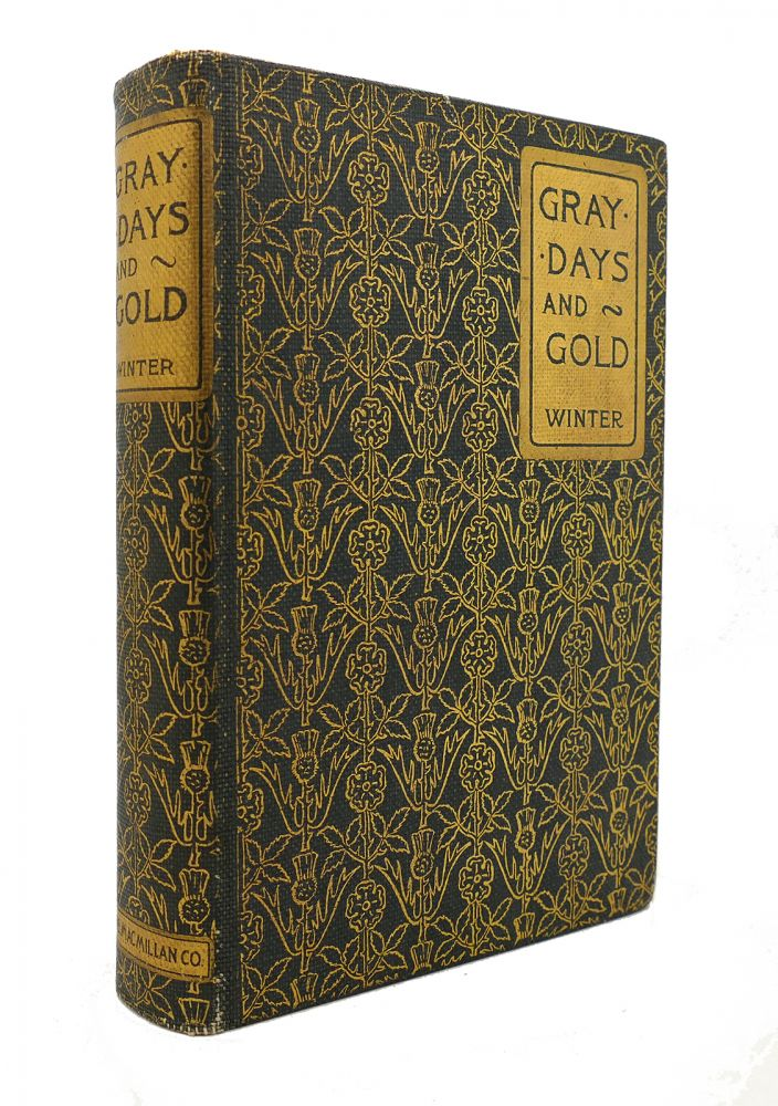 GRAY DAYS AND GOLD. William Winter.