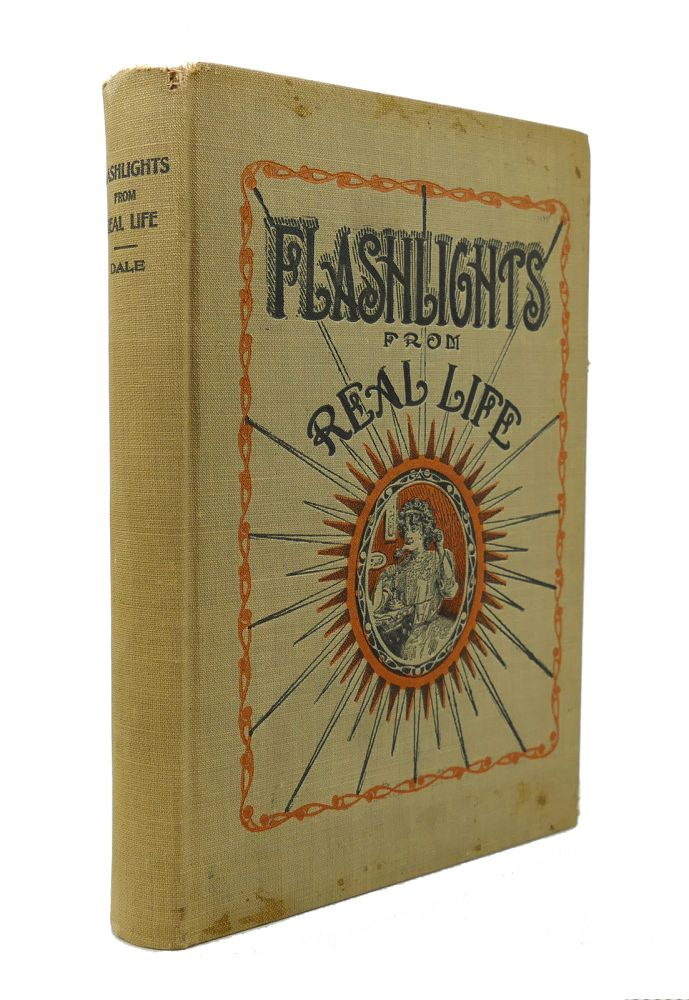 FLASHLIGHTS FROM REAL LIFE. John T. Dale.