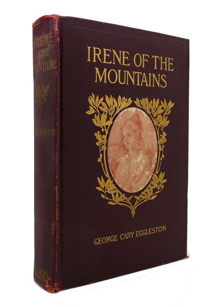 IRENE OF THE MOUNTAINS. George Cary Eggleston.