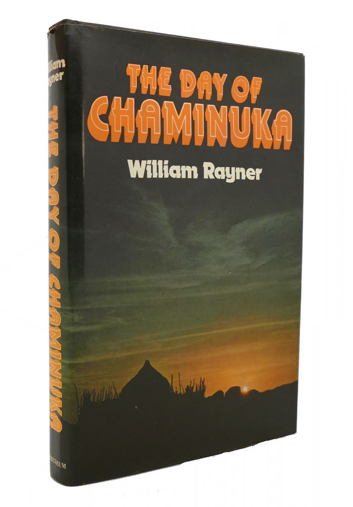 THE DAY OF CHAMINUKA. William Rayner.