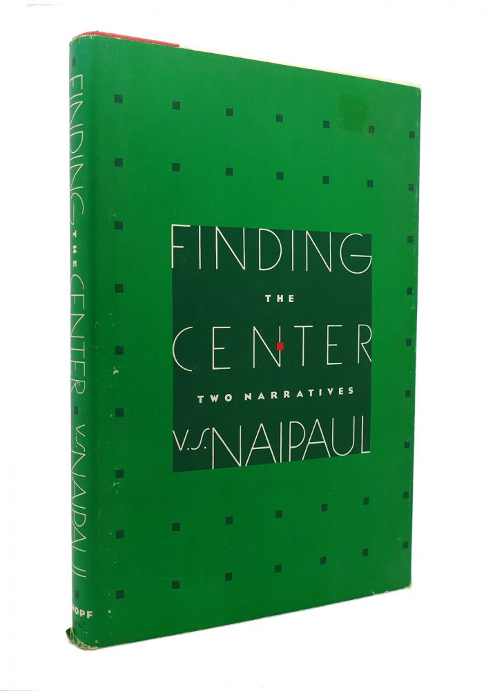FINDING THE CENTER. V. S. Naipaul.