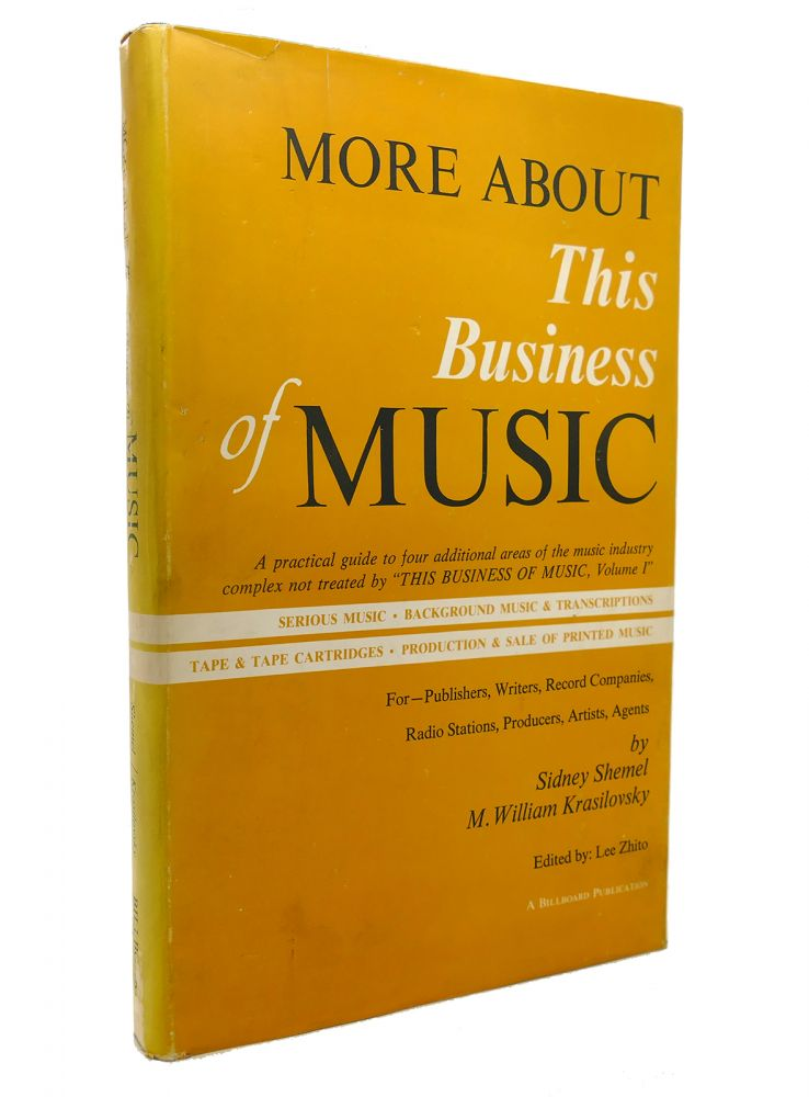 MORE ABOUT THIS BUSINESS OF MUSIC. M. William Krasilovsky Sidney Shemel.