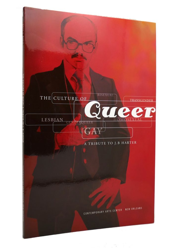 THE CULTURE OF QUEER A Tribute to J. B. Harter. David S. Rubin.