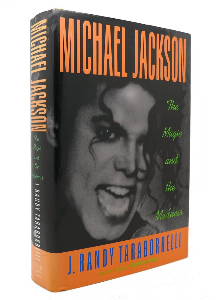 MICHAEL JACKSON The Magic and the Madness. J. Randy Taraborrelli.