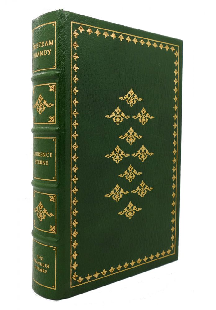 THE LIFE AND OPINIONS OF TRISTRAM SHANDY, GENTLEMAN Franklin Library. Laurence Sterne.