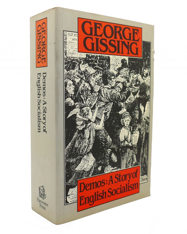 DEMOS A Story of English Socialism Society & the Victorians. George Gissing.