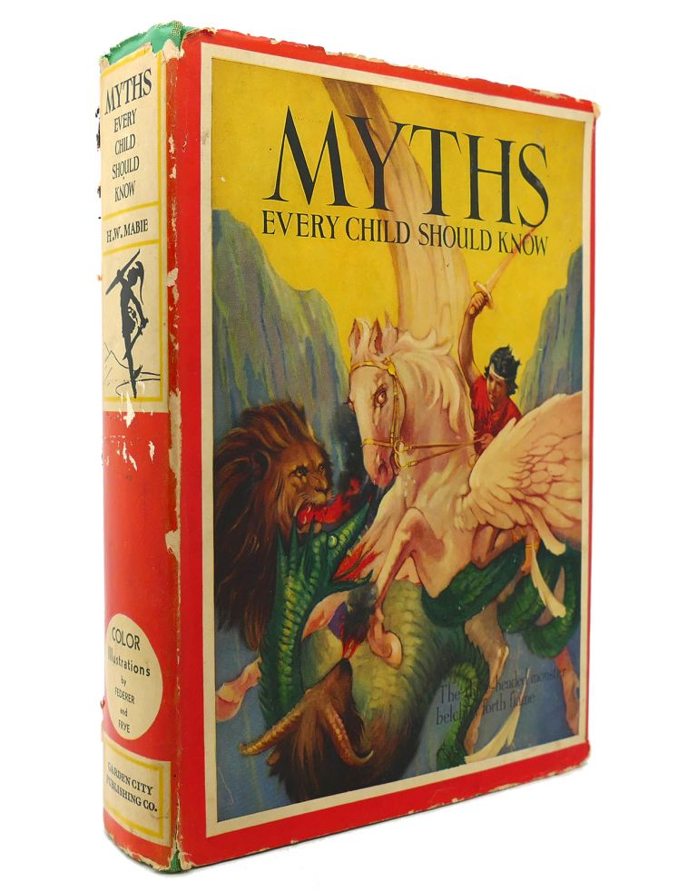 MYTHS EVERY CHILD SHOULD KNOW. H. W. Mabie.