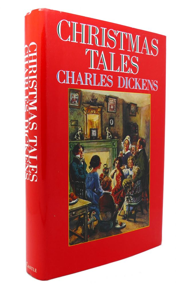 CHRISTMAS TALES FROM CHARLES DICKENS. Charles Dickens.