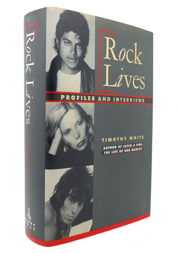 ROCK LIVES Profiles and Interviews. Timothy White.