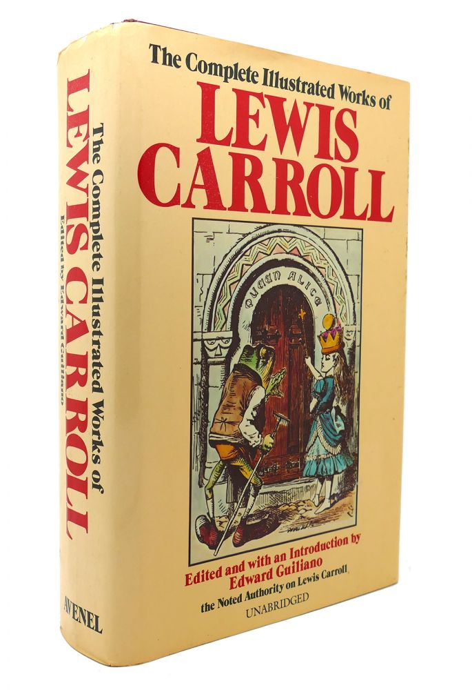 THE COMPLETE ILLUSTRATED WORKS OF LEWIS CARROLL. Lewis Carroll.