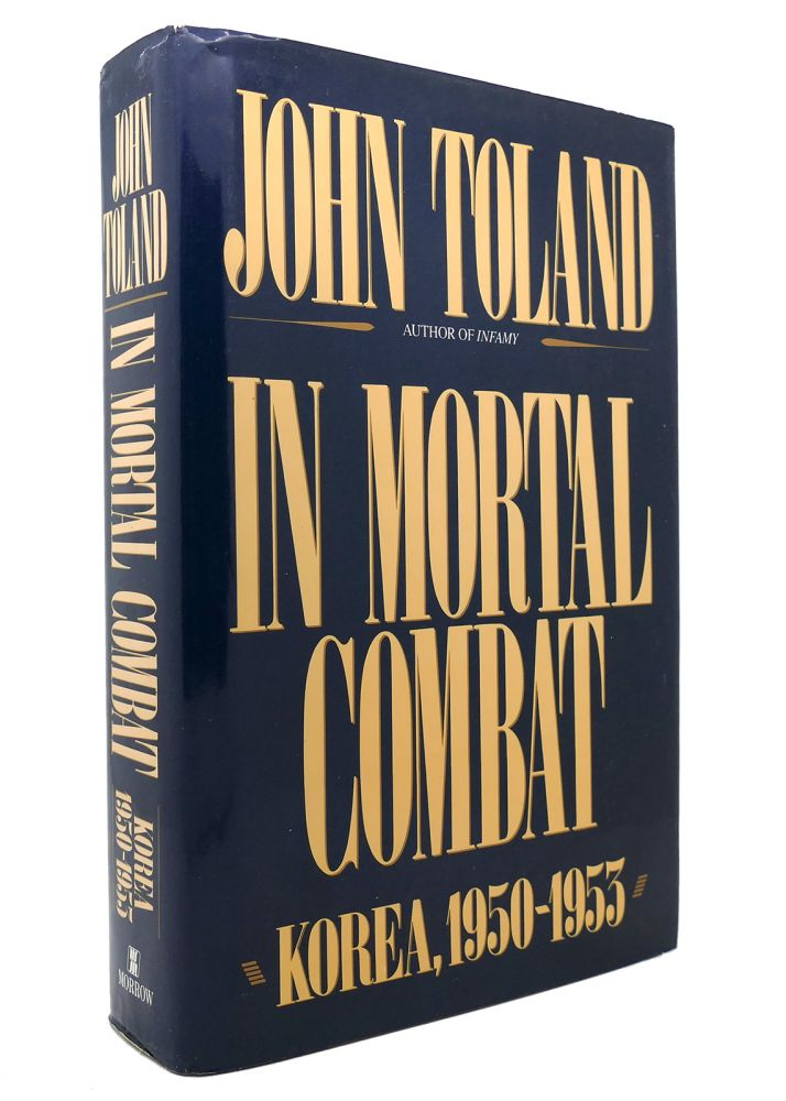 IN MORTAL COMBAT Korea, 1950-1953. John Toland.