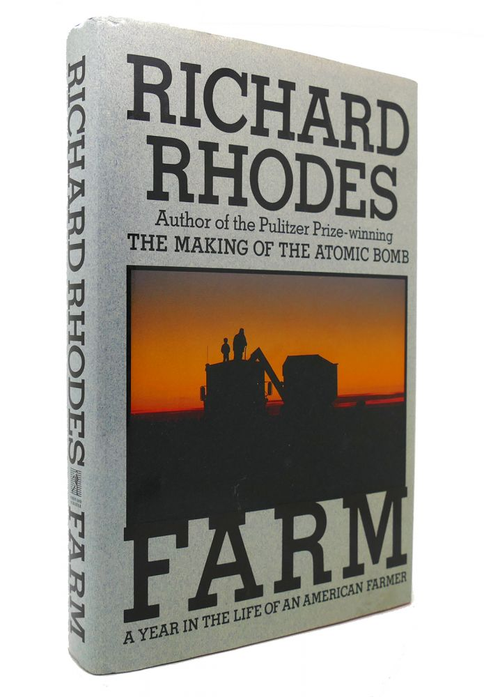 FARM A Year in the Life of an American Farmer. Richard Rhodes.