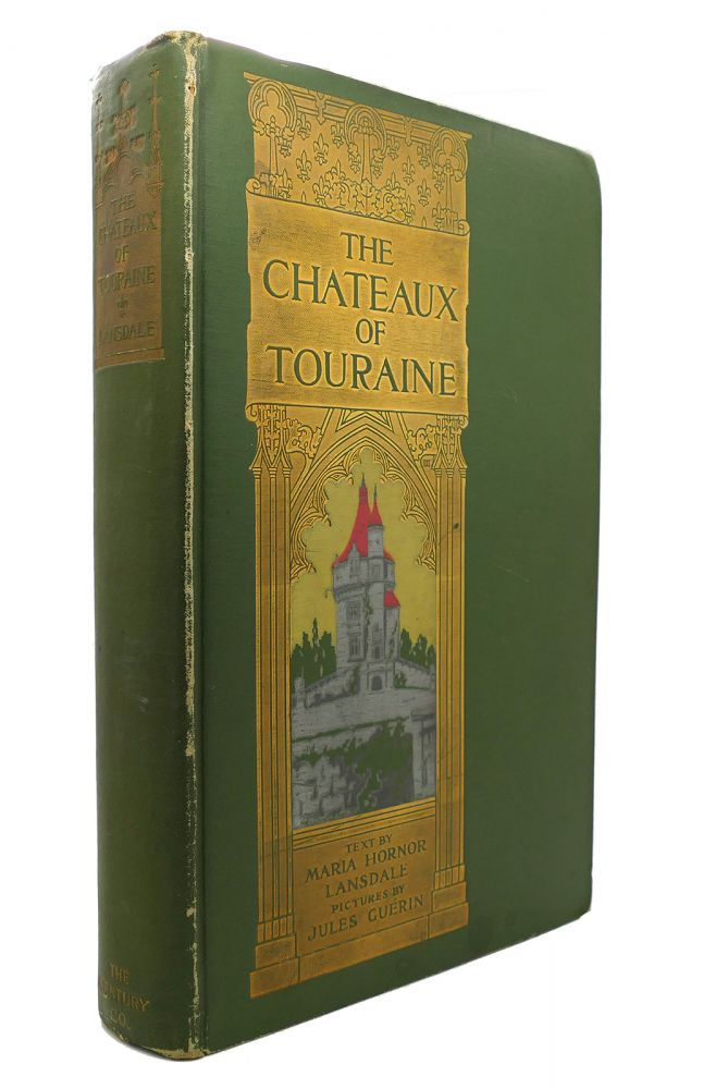 THE CHATEAUX OF TOURAINE. Maria Hornor Lansdale.