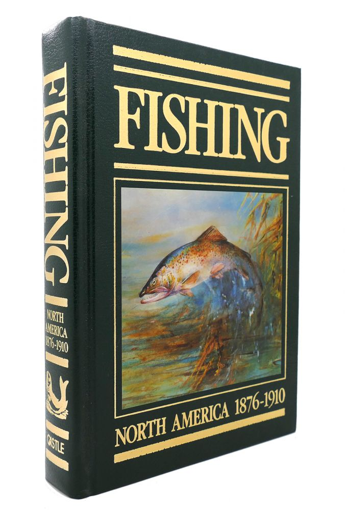 FISHING: NORTH AMERICA 1876-1910. Frank Oppel.