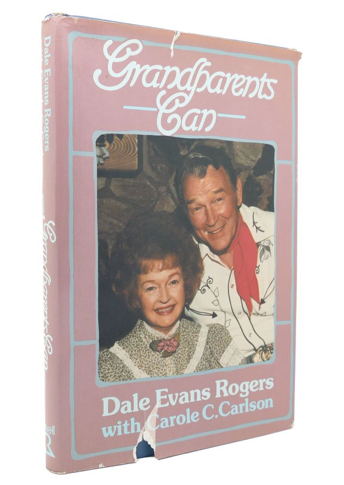 GRANDPARENTS CAN. Dale Evans Rogers.