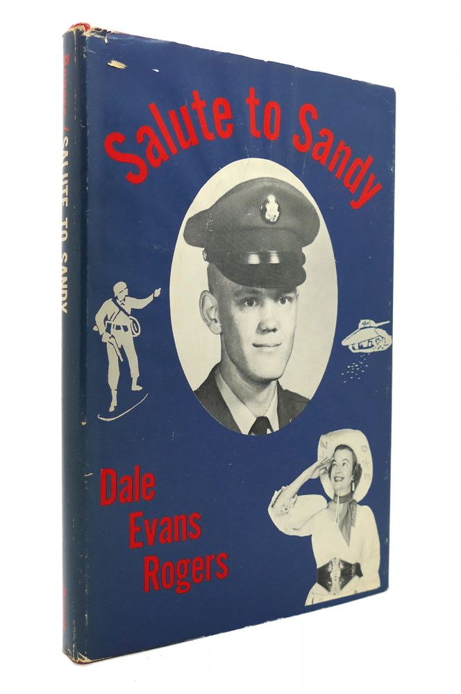 SALUTE TO SANDY. Dale Evans Rogers.