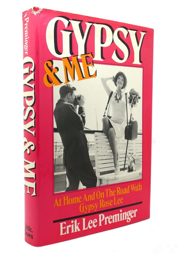 GYPSY AND ME At Home and on the Road with Gypsy Rose Lee. Erik Lee Preminger.