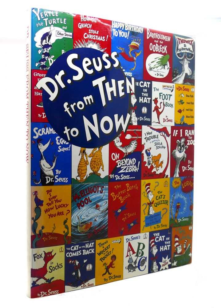 DR. SEUSS FROM THEN TO NOW A Catalogue of the Retrospective Exhibition. Dr. Seuss.