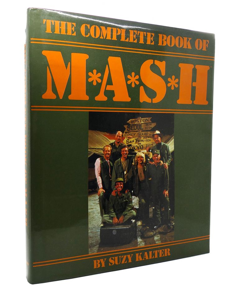 COMPLETE BOOK OF M*A*S*H MASH. Suzy Kalter.