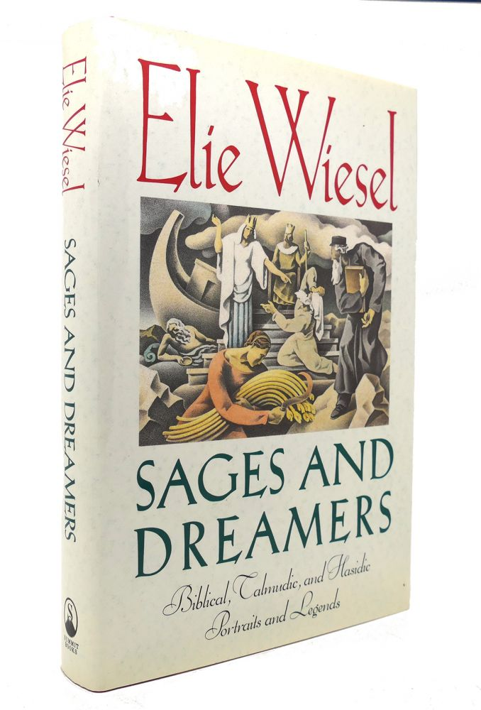 SAGES AND DREAMERS Biblical, Talmudic, and Hasidic Portraits and Legends. Elie Wiesel.