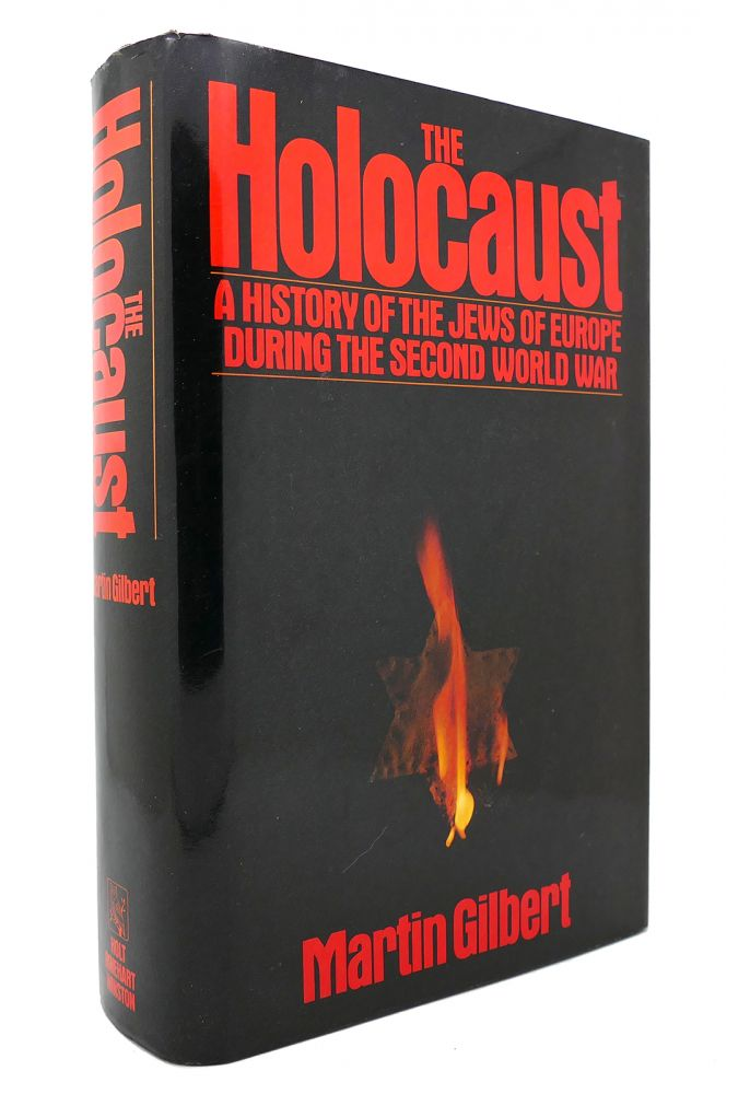 THE HOLOCAUST A History of the Jews of Europe During the Second World War. Martin Gilbert.