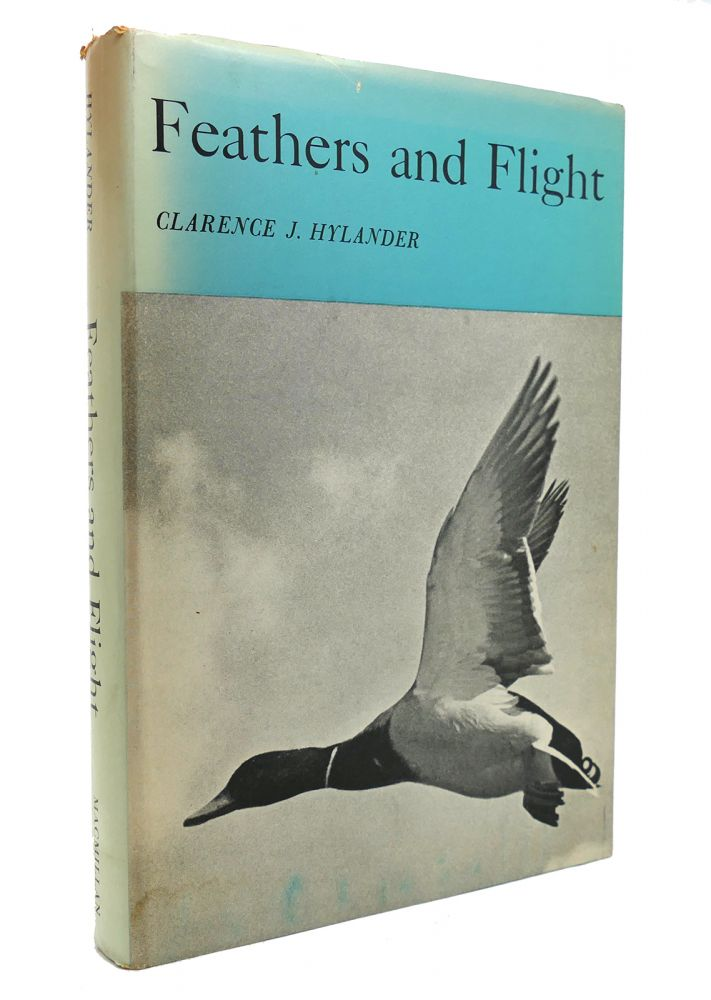 FEATHERS AND FLIGHT. Clarence J. Hylander.