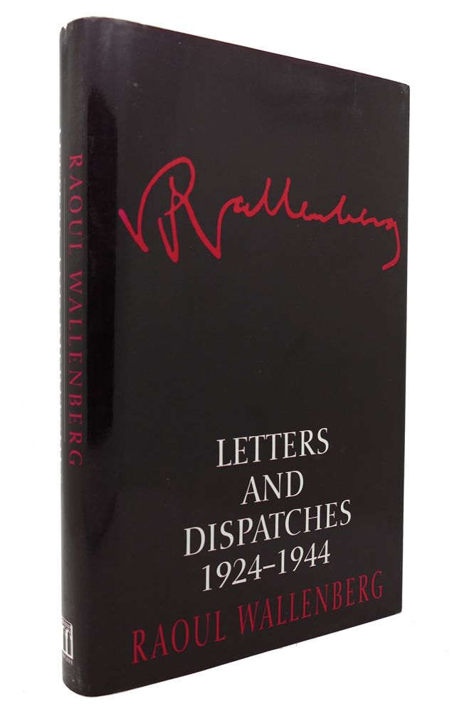 LETTERS AND DISPATCHES 1924-1944. Raoul Wallenberg.