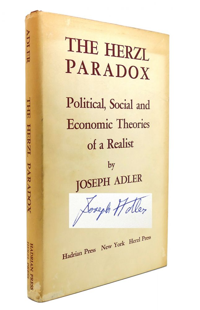 THE HERZL PARADOX Political, Social and Economic Theories of a Realist. Joseph Adler.