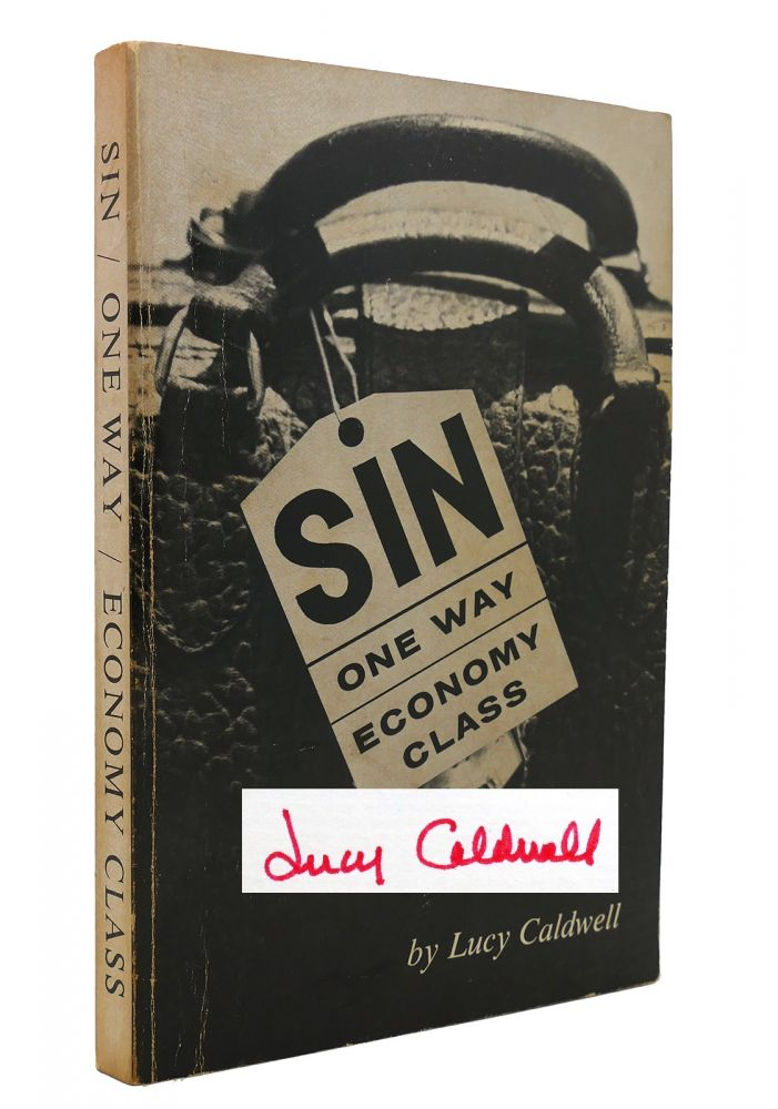 SIN ONE WAY ECONOMY CLASS. Lucy Caldwell.
