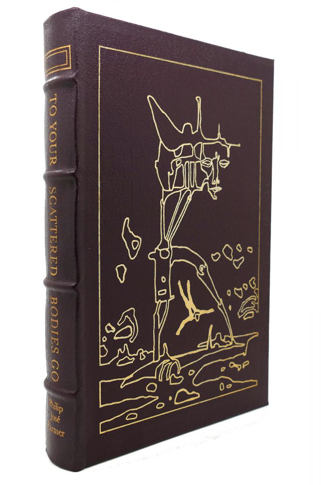 TO YOUR SCATTERED BODIES GO Easton Press. Philip Jose Farmer.