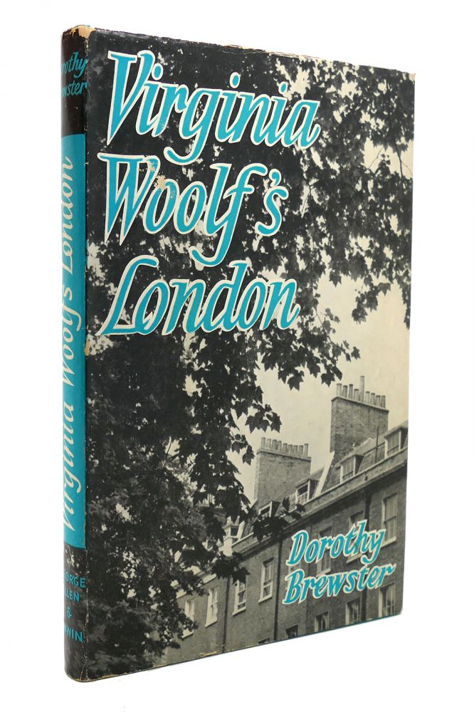 VIRGINIA WOOLF'S LONDON. Dorothy Brewster.