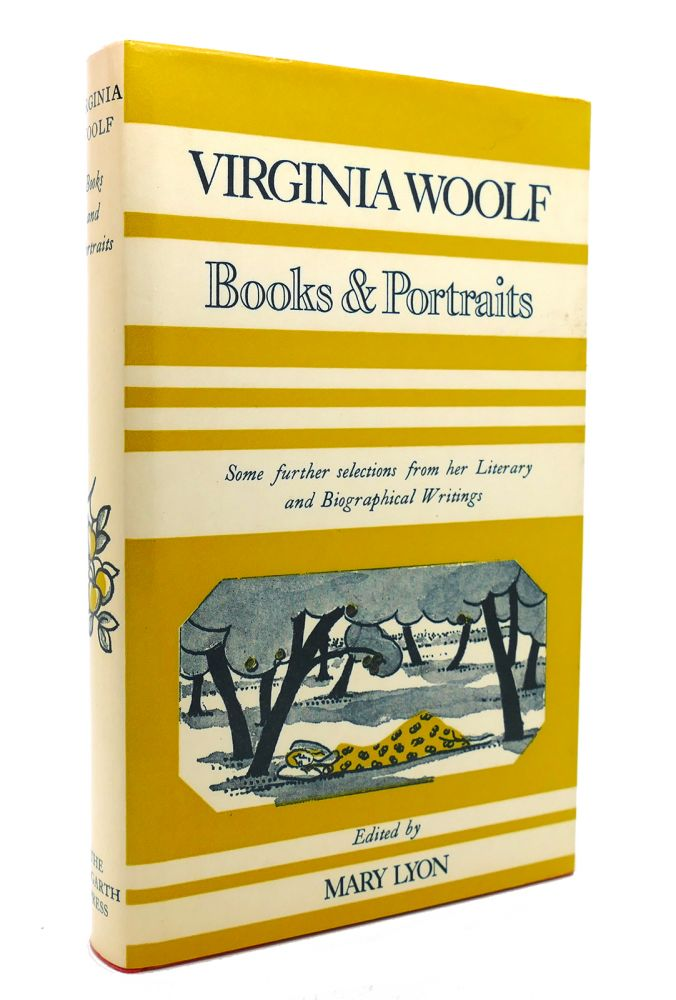 BOOKS AND PORTRAITS Some Furthur Selections from the Literary and Biographical Writings of Virginia Woolf. Virginia Woolf, Mary Lyon.