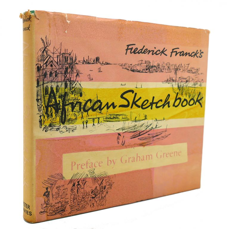 AFRICAN SKETCH BOOK. Frederick Franck Graham Greene.