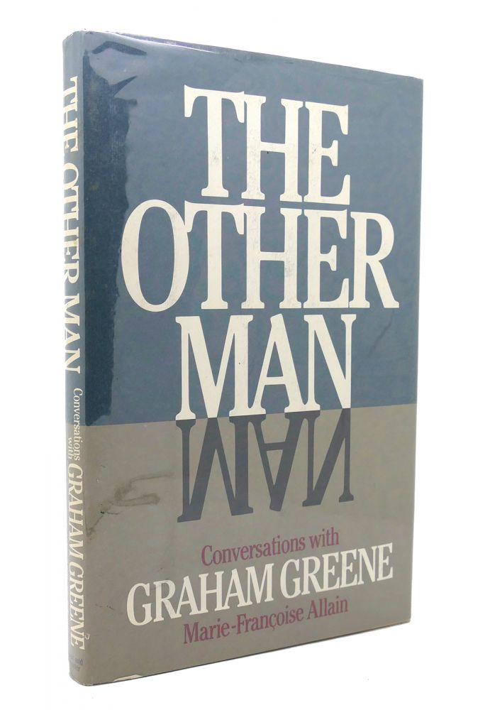 THE OTHER MAN CONVERSATIONS WITH GRAHAM GREENE. Graham Greene Marie-Francoise Allain.