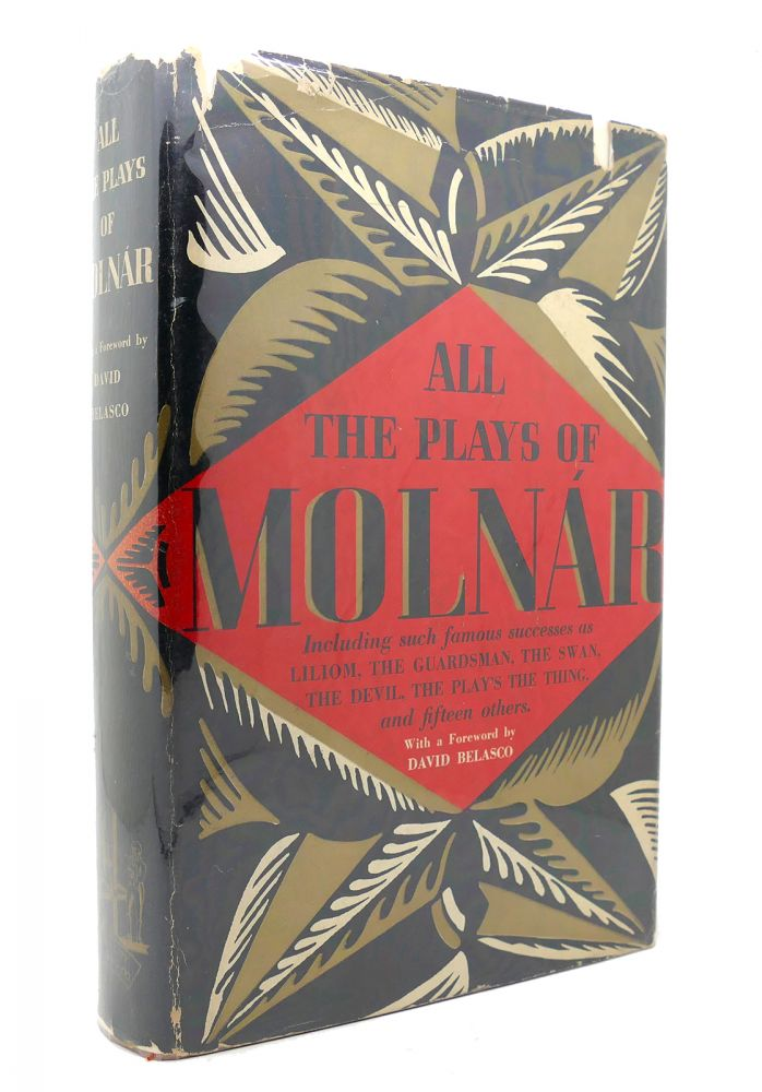 ALL THE PLAYS OF MOLNAR. Ferenc Molnar.