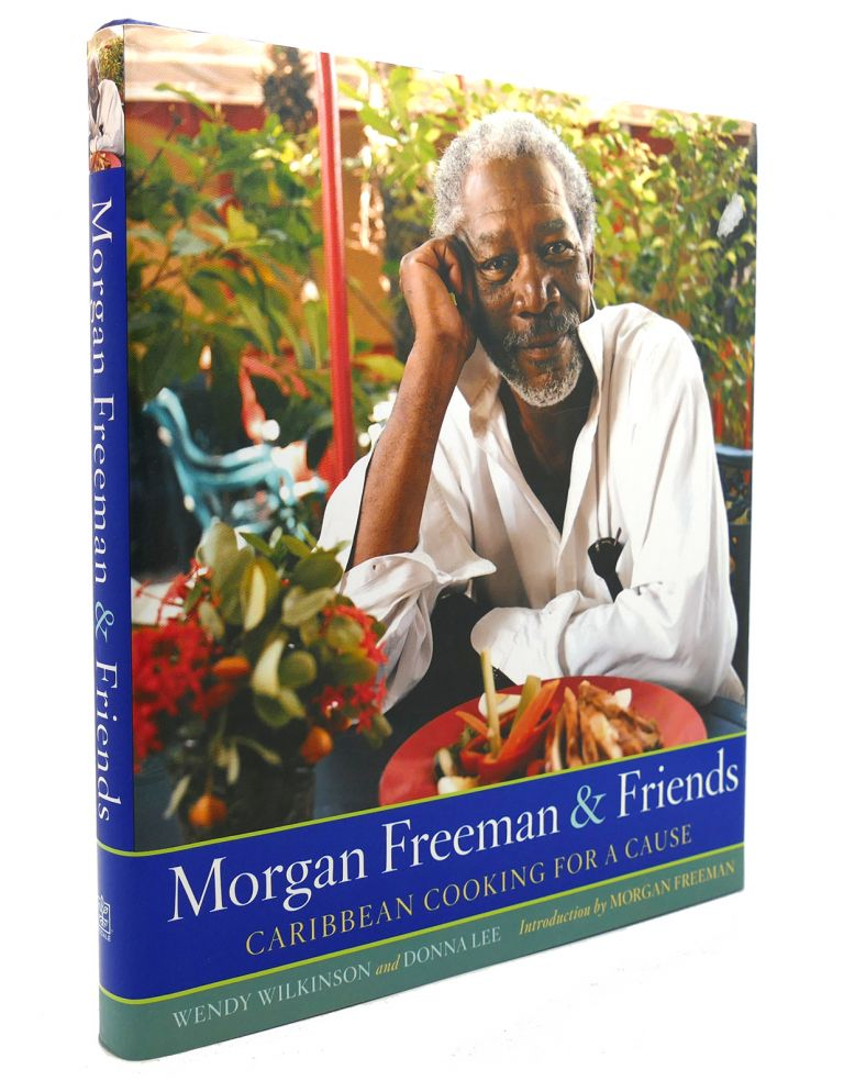 MORGAN FREEMAN AND FRIENDS Caribbean Cooking for a Cause. Wendy Wilkinson, Morgan Freeman.