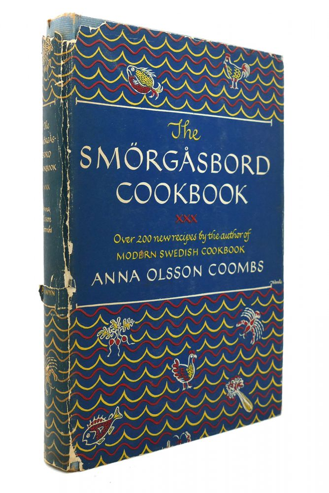 THE SMORGASBORD COOKBOOK Over 200 New Recipes by the Author of Modern Swedish. Anna Olsson Coombs.