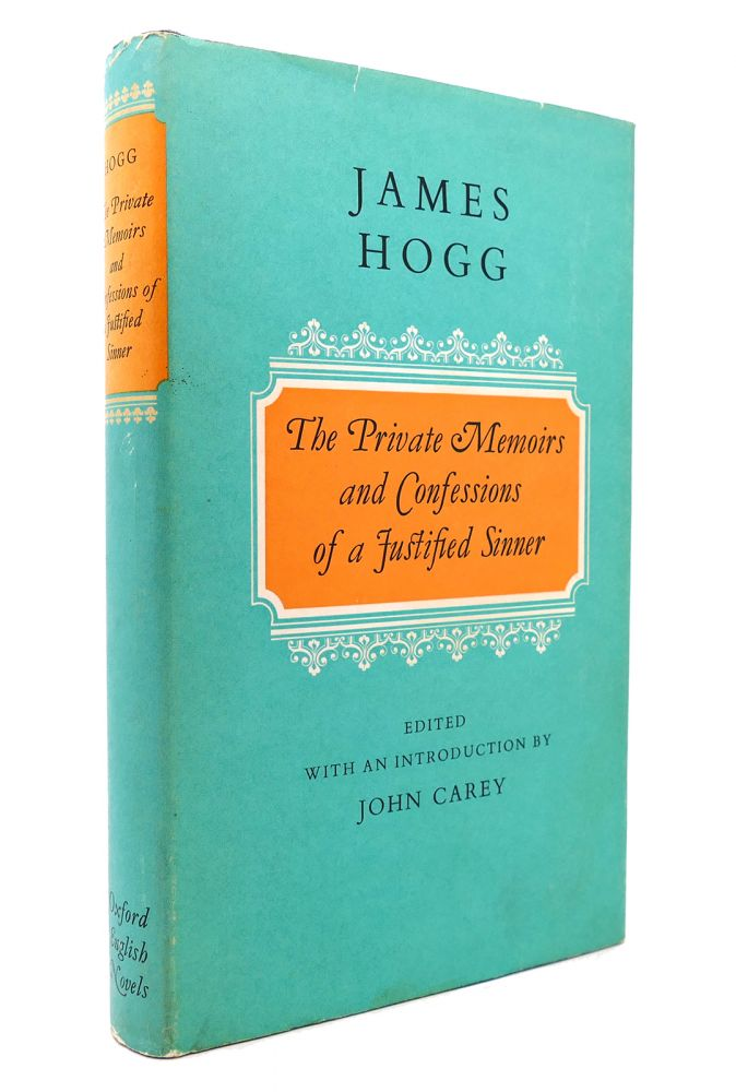 THE PRIVATE MEMOIRS AND CONFESSIONS OF A JUSTIFIED SINNER. James Hogg.