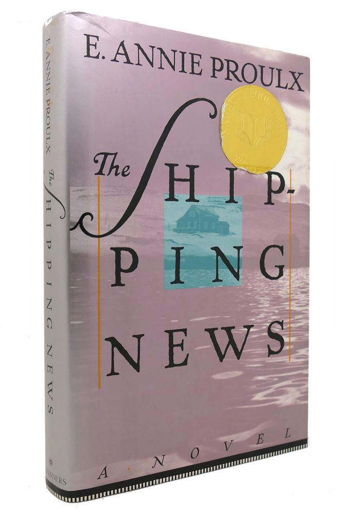 THE SHIPPING NEWS. E. Annie Proulx.