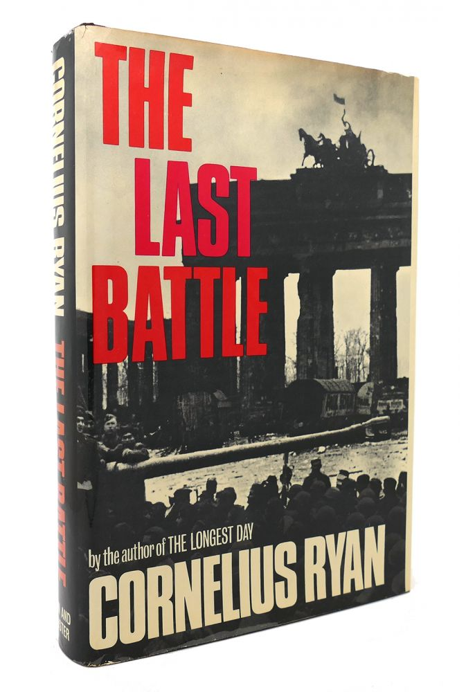 THE LAST BATTLE. Cornelius Ryan.