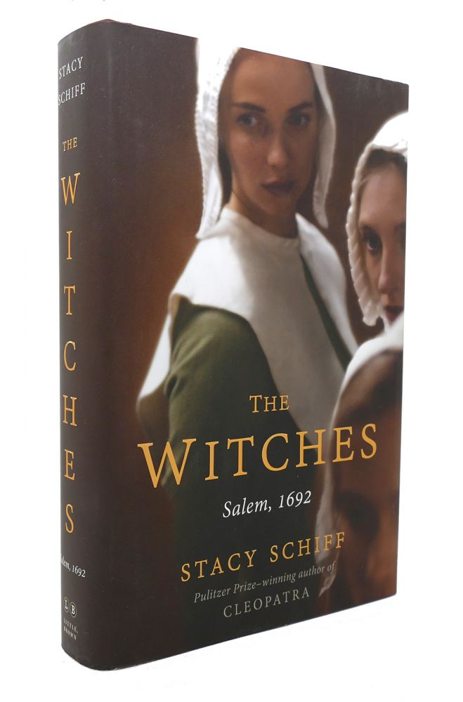 THE WITCHES SALEM, 1692: A HISTORY. Stacy Schiff.