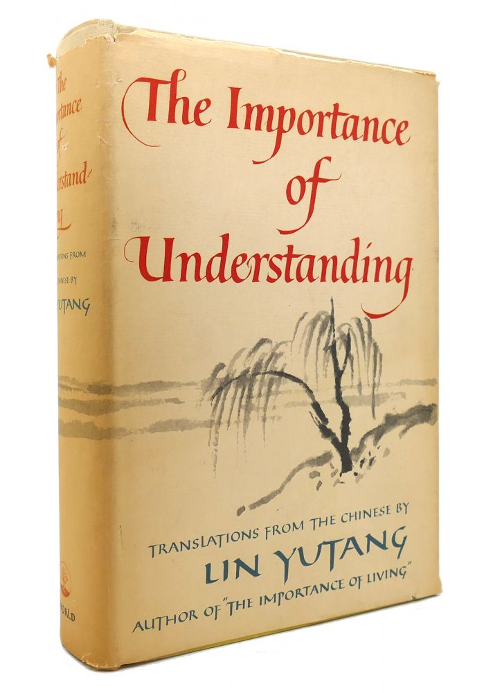 THE IMPORTANCE OF UNDERSTANDING. Lin Yutang.