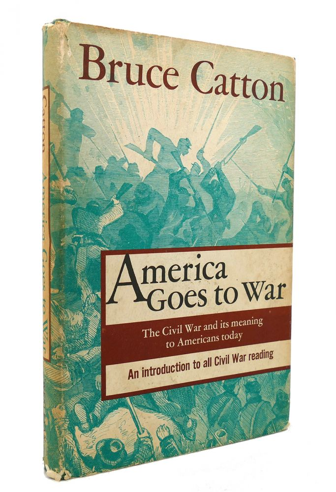 AMERICA GOES TO WAR. Bruce Catton.