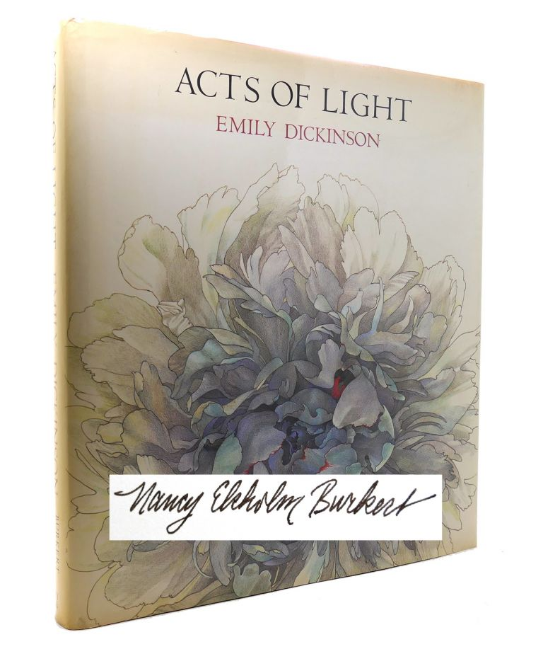 ACTS OF LIGHT, EMILY DICKINSON Poems. Emily Dickinson Nancy Ekholm Burkert.