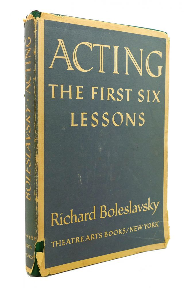 ACTING: THE FIRST SIX LESSONS. Richard Boleslavsky.
