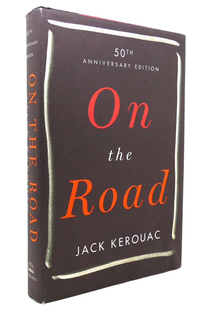 ON THE ROAD 50Th Anniversary Edition. Jack Kerouac.