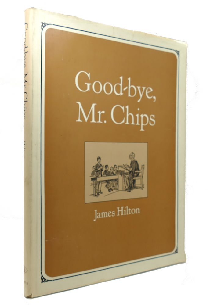 GOODBYE, MR. CHIPS. James Hilton.