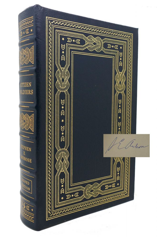 CITIZEN SOLDIERS Signed Easton Press. Stephen E. Ambrose.