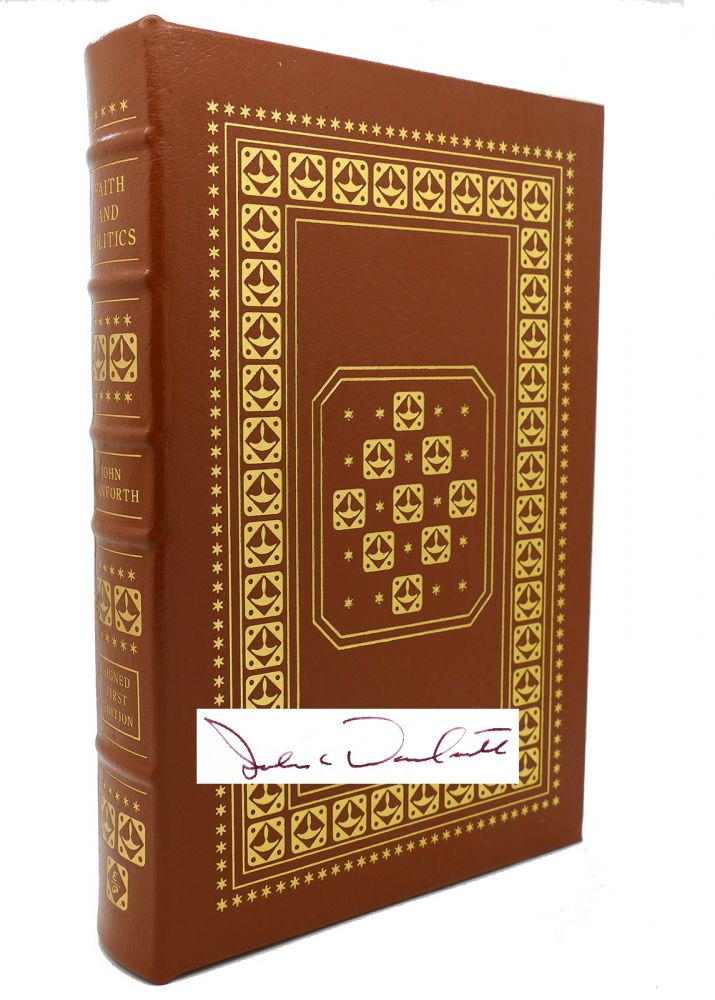 FAITH AND POLITICS Signed Easton Press. John Danforth.