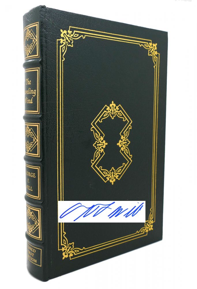 THE LEVELING WIND Signed Easton Press. George F. Will.